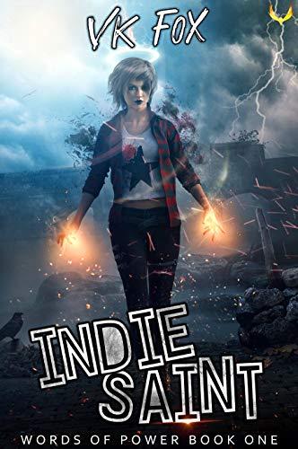 Indie Saint: An Urban Fantasy Adventure (Words of Power Book 1)