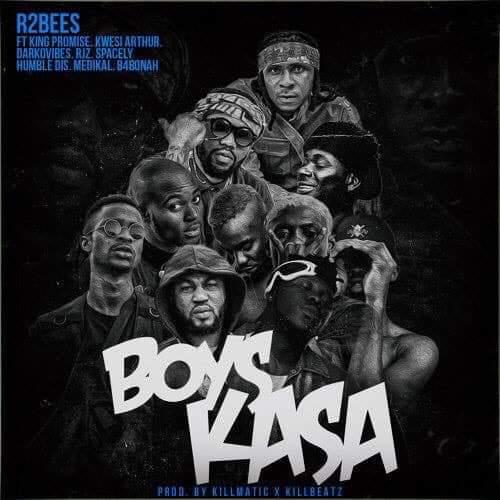 R2Bees ft. King Promise, Kwesi Arthur, Darkovibes, RJZ, Spacely, Humble Dis, Medikal & B4Bonah – Boys Kasa [New Music]