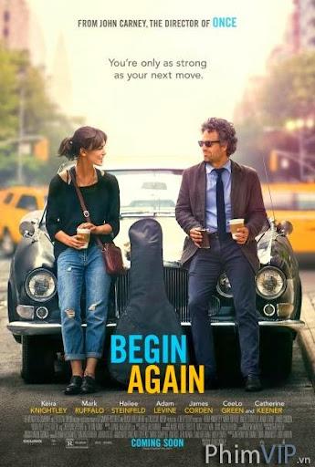 Yêu Lại Từ Đầu - Begin Again poster
