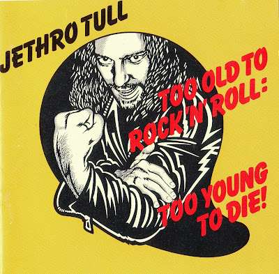 Jethro Tull ~ 1976 ~ Too Old To Rock'n Roll Too Young To Die!
