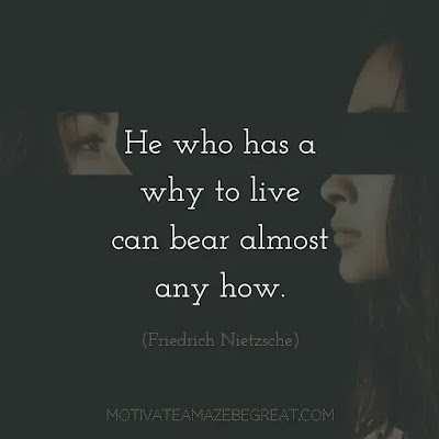 """Super Sayings: """"He who has a why to live can bear almost any how."""" - Friedrich Nietzsche"""