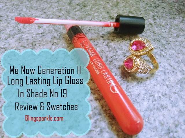Me Now Generation II Long Lasting Lip Gloss In Shade No 19 Review & Swatches