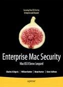 Enterprise Mac Security: Mac OS X Snow Leopard, 2nd Edition