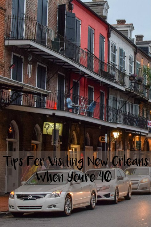 Tips For Visiting New Orleans When You're 40