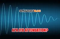 Apa itu Attenuation Pada Jaringan Komputer