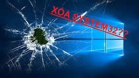 Điều gì sẽ xảy ra khi bạn lỡ tay xóa System32 trên Windows 10?