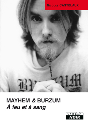 Nicolas Castelaux Mayhem & Burzum