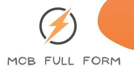 MCB Full form, MCB क्या है और कैसे काम करती है?
