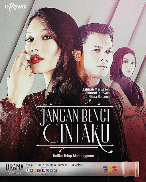 %255BUNSET%255D - Sinopsis Drama Jangan Benci Cintaku (Akasia TV3)