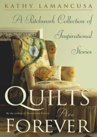 Quilts Are Forever By Kathy Lamancusa