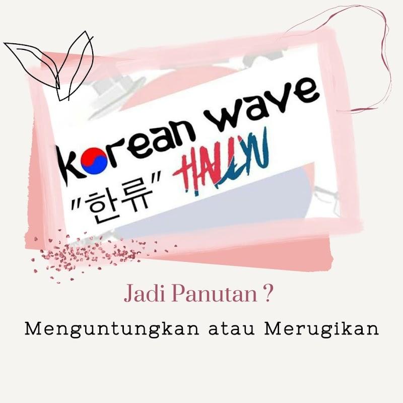 Korean Wave Jadi Panutan, Menguntungkan atau Merugikan