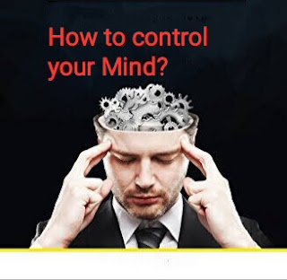 How to control your Mind?