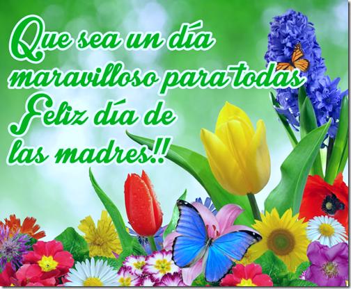 que sea un día maravilloso para todas feliz dia de las madres con flores de colores y mensaje para compartir 001