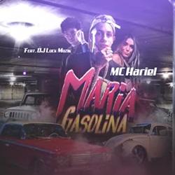 Capa Maria Gasolina – MC Hariel Part. Luck Muzik