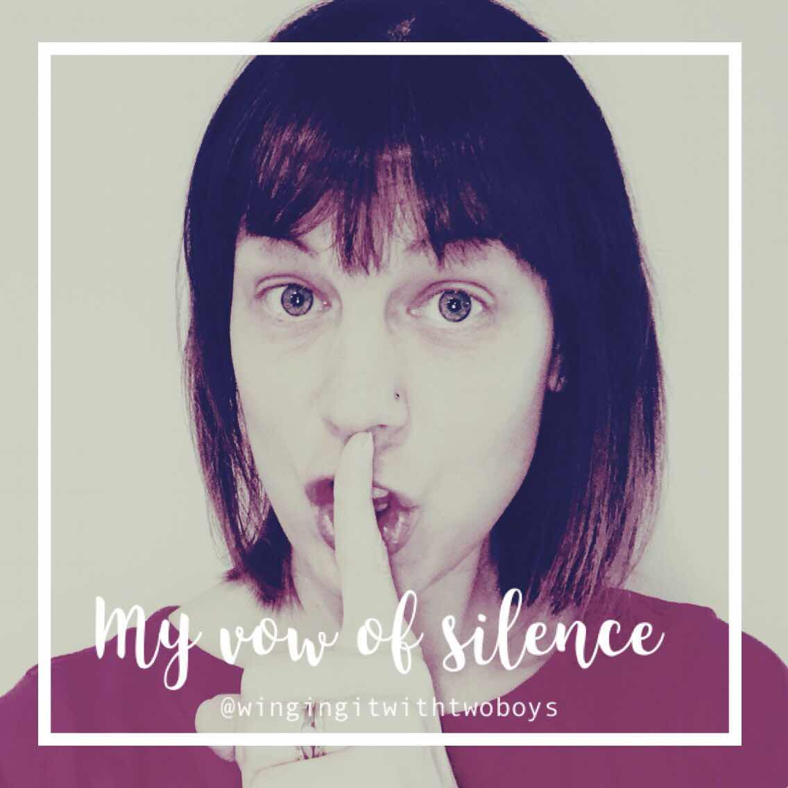 My vow of silence