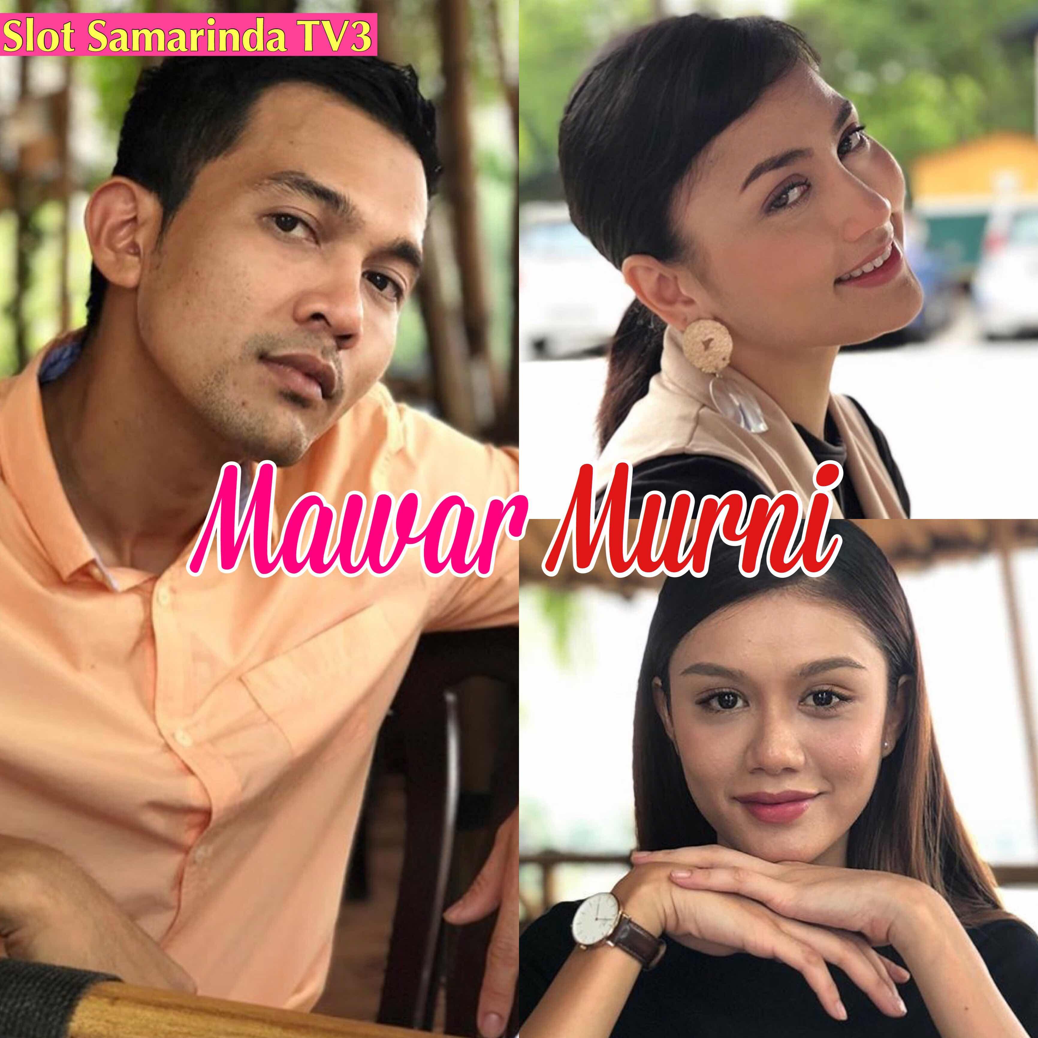%255BUNSET%255D - Drama Mawar Murni akan datang di slot Samarinda TV3