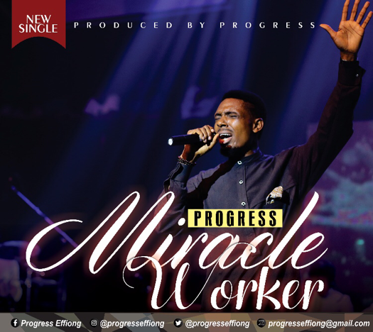 "[MUSIC + LYRICS]: Progress - ""Miracle Worker"""