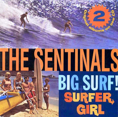 the Sentinals ~ 1963 ~ Big Surf! + 1963 ~ Surfer Girl