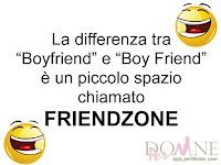 immagini con frasi divertenti humor battute ridere FRIENDZONE differenza tra boyfriend e boy friend.jpg