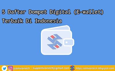 5 Daftar Dompet Digital (E-wallet) Terbaik Di Indonesia