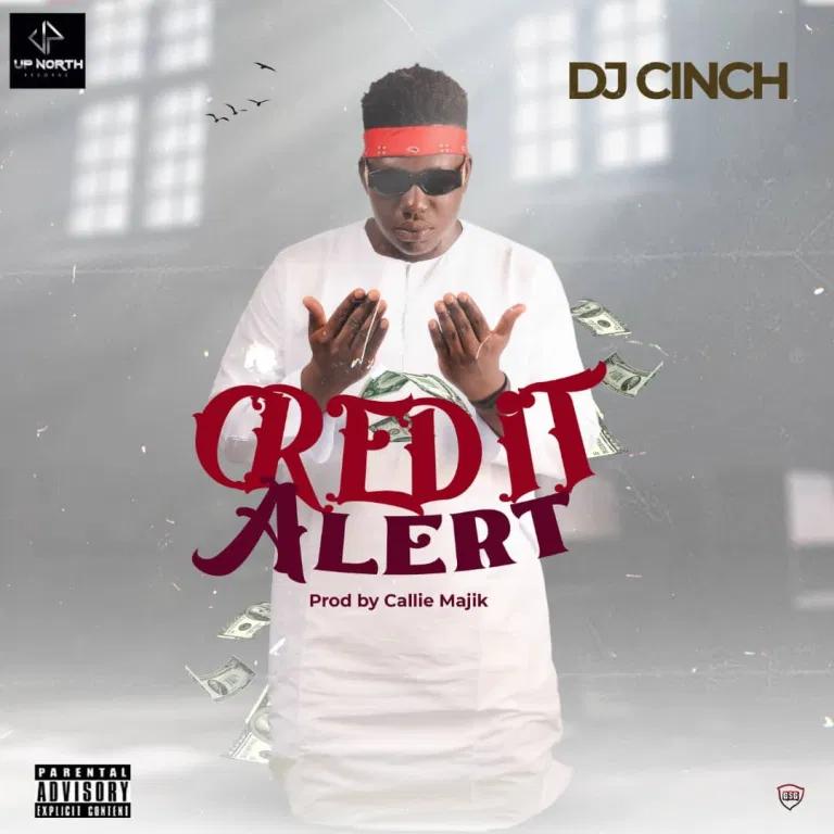 MUSIC: Dj Cinch – Credit Alert #arewapublisize