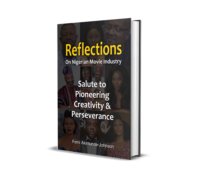 Snackable Reflections On Nollywood - Reviews Of FAJ's ReflectionsBy SOLA OSOFISAN