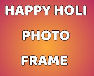 Holi Photo Frame 2021 : Happy Holi Photo Frame : Holi 2021