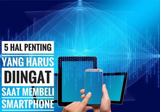 5 Hal Penting yang Harus Diingat Saat Membeli Smartphone