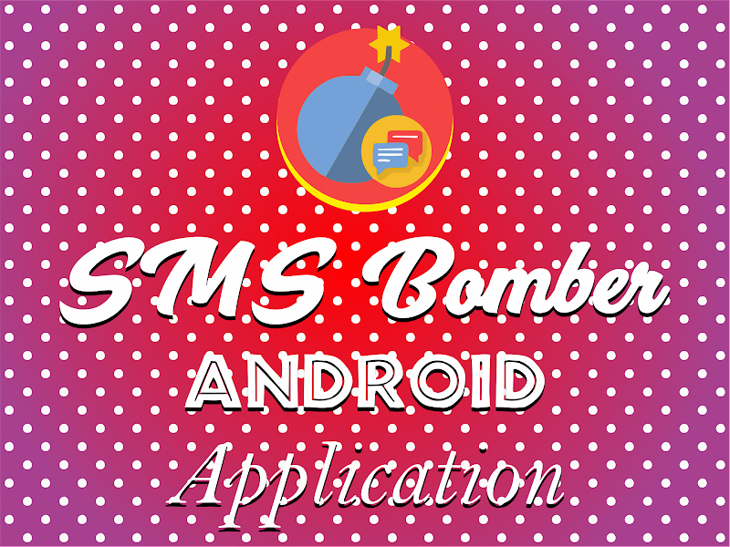 sms bomber application for android free .apk download
