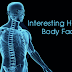 Interesting Facts You Should Know About Human Body