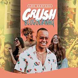 Capa Crush Blogueirinha – Leo Santana Mp3 Grátis