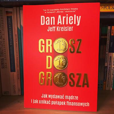 Grosz do grosza. Dan Ariely