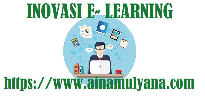 Model Inovasi E- Learning Dalam Meningkatkan Mutu Pendidikan