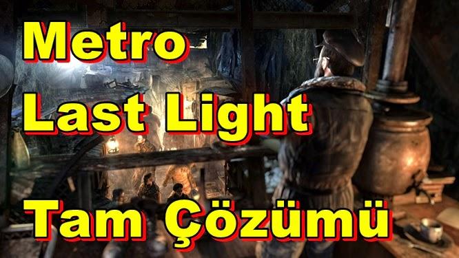 Metro Last Light Tam Çözümü