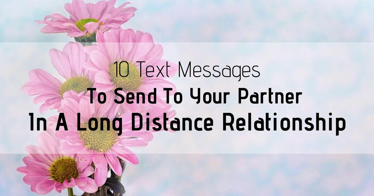 10 Text Messages To Send To Your Partner In A Long Distance Relationship Love Relationships Life