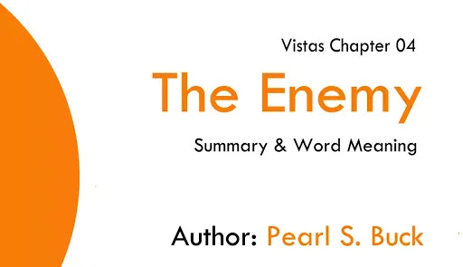 The Enemy Summary & Important Questions of Class 12th
