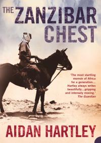 The Zanzibar Chest: A Memoir of Love and War By Aidan Hartley