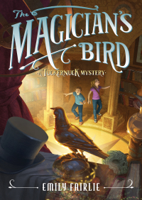 The Magician's Bird: A Tuckernuck Mystery By Emily Fairlie