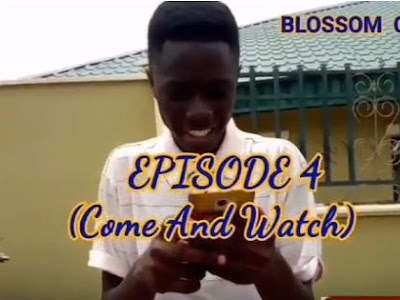 [COMEDY SKIT]: Blossom Comedy – Come And Watch (Episode 4)