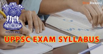 UPPSC Syllabus 2019 for Upper / Lower Subordinate State PCS Exam