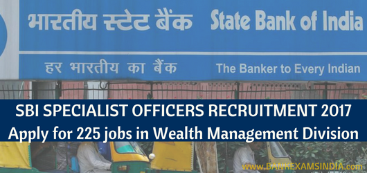 SBI Specialist Officers Recruitment 2017; 255 Jobs in Wealth Management