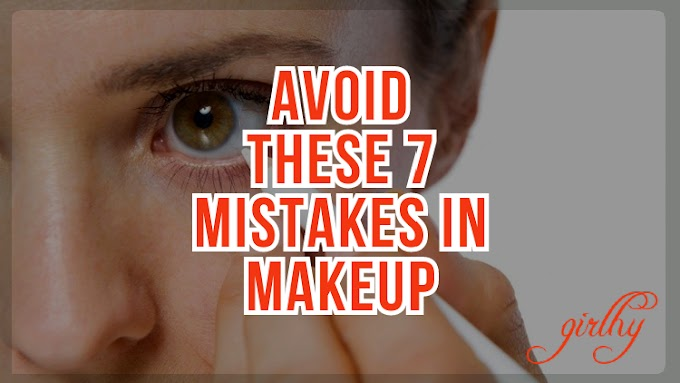 Avoid These 7 Mistakes In Makeup