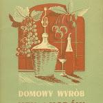 """Witold Perkowicz """"Domowy wyrób win i miodów"""", wyd. 2, Polskie Wydawnictwa Gospodarcze, Warszawa 1955.jpg"""