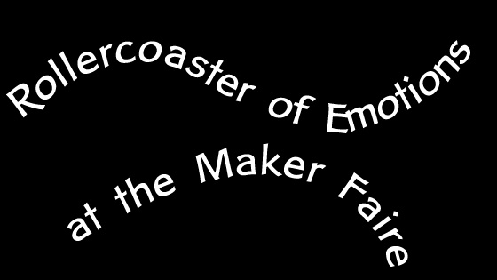 Rollercoaster of Emotions at the Maker Faire - ThatNewMommy