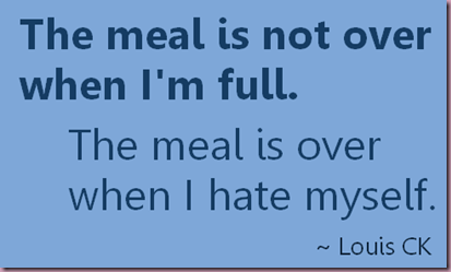 b8e09__funny-quotes-the-meal-is-not-over-louis-ck