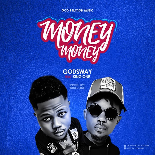 Godsway ft King One - Money Money (Prod. by King One).