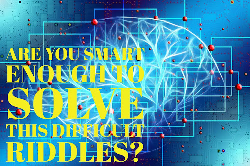 Riddles: To Check The Level Of Smartness.