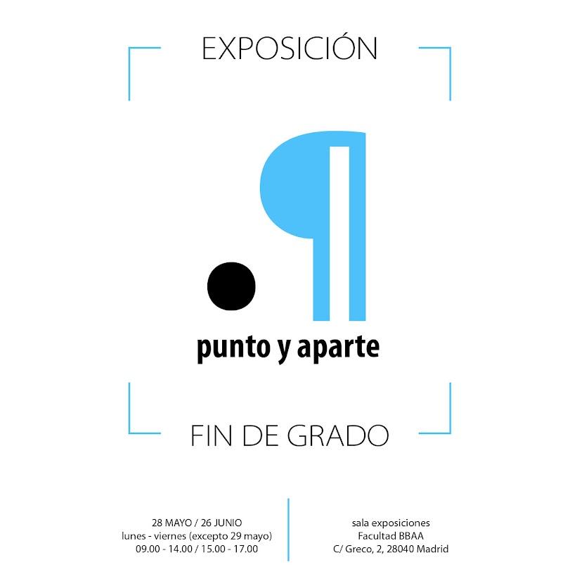 Exposición Fin de Grado: Punto y aparte