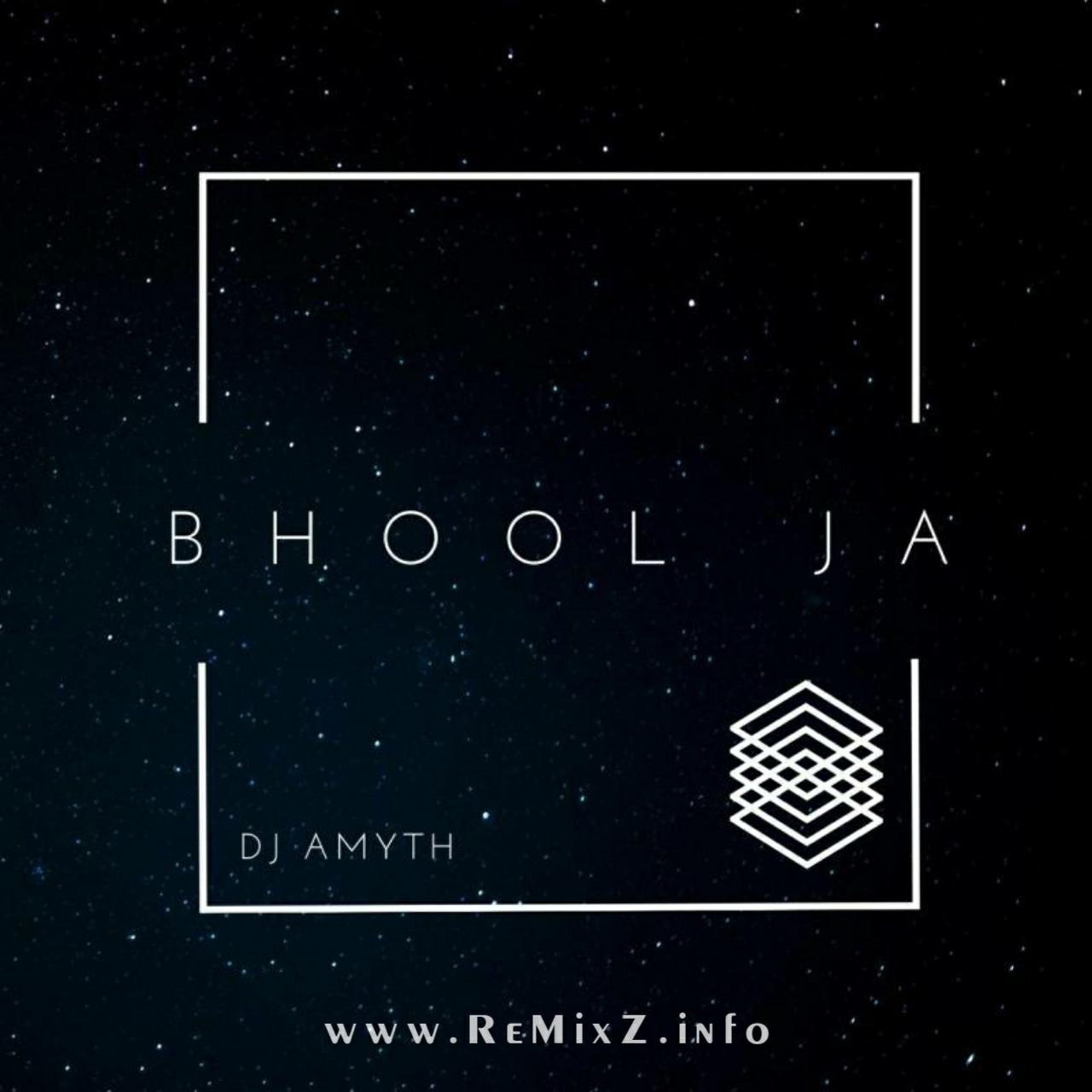 Bhool-Ja-DJ-AMYTH-Remix.jpg