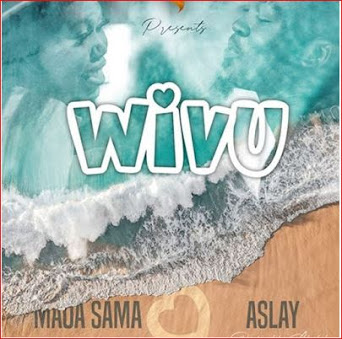AUDIO: Maua Sama Ft Aslay - Wivu | DOWNLOAD